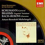 Arturo Benedetti Michelangeli Great Recordings Of The Century: Schumann: Carnaval/Brahms: 'Paganini' Variations/Bach-Busoni: Chaconne