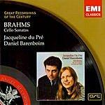 Jacqueline Du Pré Great Recordings Of The Century: Brahms: Cello Sonatas