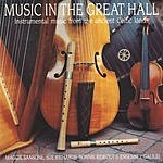 Sue Richards Music In The Great Hall: Instrumental Music From The Ancient Celtic Lands