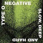 Type O Negative Slow, Deep And Hard