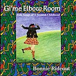 Bonnie Rideout Gi'me Elbow Room