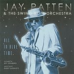 Jay Patten & The Swing Noir Orchestra All In Blue Time