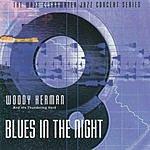 Woody Herman & His Thundering Herd Blues In The Night