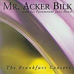 Mr. Acker Bilk & His Paramount Jazz Band The Frankfurt Concert