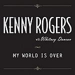 Kenny Rogers My World Is Over (Single)