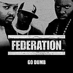 Federation Go Dumb