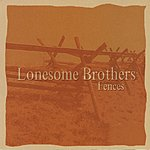 Lonesome Brothers Fences
