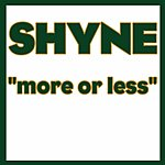 Shyne More Or Less