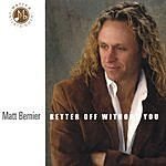 Matt Bernier Better Off Without You