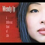 Wendy Ip A Different Kind Of Life