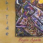 Hi Tide Begin Again