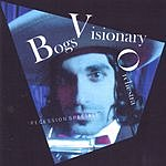 Bogs Visionary Orchestra Recession Special