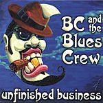 B.C. & The Blues Crew Unfinished Business