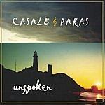 Casale & Paras Unspoken