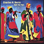 Charles H. Berry Just For Fun