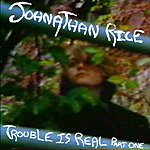 Johnathan Rice Trouble Is Real - Part 1