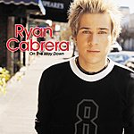 Ryan Cabrera On The Way Down