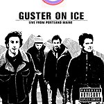 Guster Guster On Ice: Live From Portland, Maine (Parental Advisory)