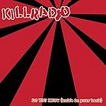 KillRadio Do You Know (Knife In Your Back)
