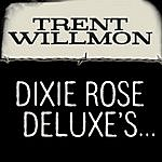 Trent Willmon Dixie Rose Deluxe's Honky Tonk, Feed Store, Gun Shop, Used Car, Beer, Bait, BBQ, Barber Shop, Laundromat
