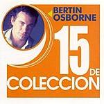 Bertin Osborne 15 De Collecion