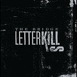 Letter Kills The Bridge