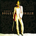 Dwight Yoakam The Very Best Of Dwight Yoakam
