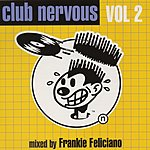 Frankie Feliciano Club Nervous, Vol.2