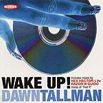 Dawn Tallman Wake Up/Feel It