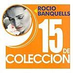 Rocio Banquells 15 De Coleccion