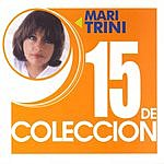 Mari Trini 15 De Coleccion