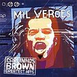 Carlinhos Brown Mil Veroes: Greatest Hits