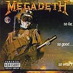 Megadeth So Far, So Good... So What? (Remixed & Remastered)(Parental Advisory)