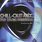 DJ Trippy DJ Trippy Presents Chill-Out Mix... The Blues Sessions (Continuous Mix)