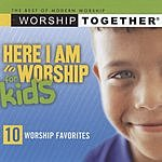 Worship Together Presents Here I Am To Worship (For Kids)