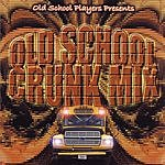 Old School Players Old School Crunk Mix