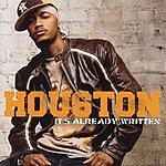 Houston It's Already Written