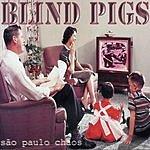 Blind Pigs Sao Paulo Chaos (Parental Advisory)