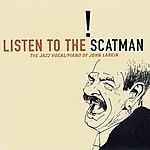 Scatman John Listen To The Scatman- The Jazz Vocal/Piano Of John Larkin