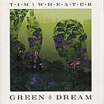 Tim Wheater Green Dream