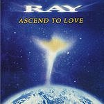 Ray Leonard Ascend To Love