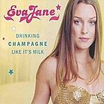 Eva Jane Drinking Champagne Like It's Milk