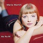 Maria Martin Na Na Ni