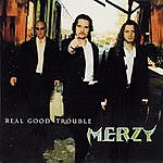 Merzy Real Good Trouble