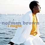Norman Brown I Might