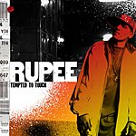 Rupee Tempted To Touch (Album Edit)