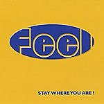 Feel Stay Where You Are