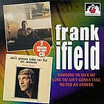 Frank Ifield Someone To Give My Love Someone To Give My Love To/Ain't Gonna Take No For An Answer