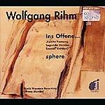 Gerd Albrecht Wolfgang Rihm: Ins Offene/Sphere
