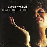 Mavis Staples Have A Little Faith
